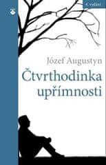 Augustyn Józef: Čtvrthodinka upřímnosti