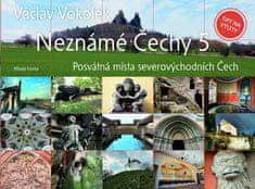Vokolek Václav: Neznámé Čechy 5 - Severovýchodní Čechy