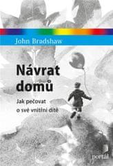 Bradshaw John: Návrat domů - Jak pečovat o své vnitřní dítě