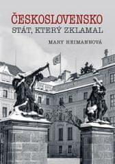 Heimannová Mary: Československo - Stát, který zklamal