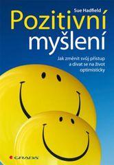 Hadfield Sue: Pozitivní myšlení - Jak změnit svůj přístup a dívat se na život optimisticky