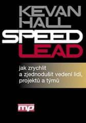 Hall Kevan: Speed Lead-jak zrychlit a zjednodušit ve