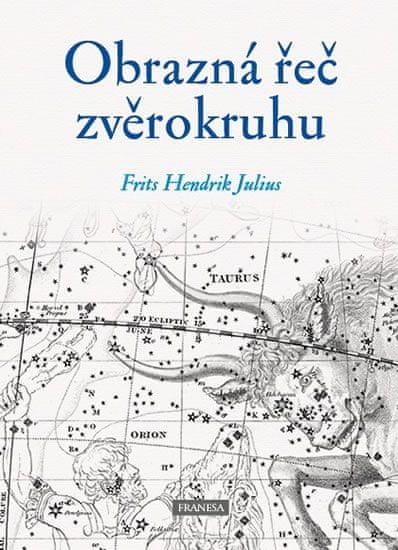 Julius Frits Hendrik: Obrazná řeč zvěrokruhu
