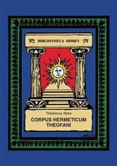 Abba Theofanus: Corpus Hermeticum Theofani