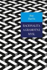 Harris Roy: Racionalita a gramotná mysl