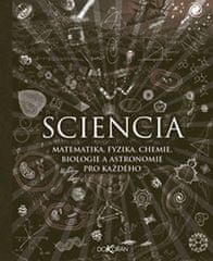 Polster Burkard: Sciencia - Matematika, fyzika, chemie, biologie a astronomie pro každého
