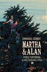 Guibert Emmanuel: Martha a Alan - Podle vzpomínek Alana Ingrama Copea