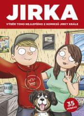 Král Jirka: Komiks Jirka Král - Jirka. Výběr toho nejlepšího z komiksů Jirky Krále 1