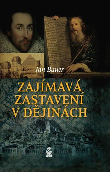 Bauer Jan: Zajímavá zastavení v dějinách