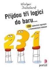 Dambeck Holger: Přijdou tři logici do baru... - 100 nejhezčích logických a matematických hádanek