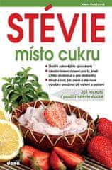 Doležalová Alena: STÉVIE místo cukru - 365 receptů s použitím stévie sladké