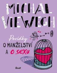 Viewegh Michal: Povídky o manželství a o sexu
