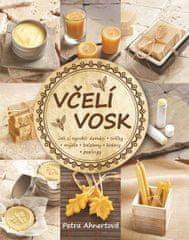 Ahnertová Petra: Včelí vosk - Jak si vyrobit domácí svíčky, mýdla, balzámy, krémy či peelingy