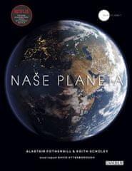 Fothergill Alastair, Scholey Keith: Naše planeta