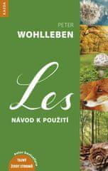 Wohlleben Peter: Les - Návod k použití