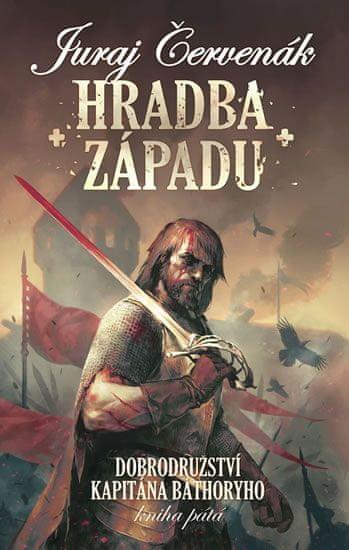 Červenák Juraj: Dobrodružství kapitána Báthoryho 5 - Hradba západu