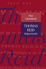 Glombíček Petr: Thomas Reid - Malý průvodce