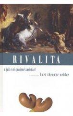 Oehler K.T.: Rivalita a jak s ní správně zacházet