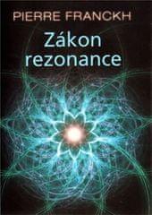 Franckh Pierre: Zákon Rezonance