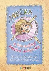 Pospíšilová Zuzana: Anežka a kouzelná baletní sukýnka