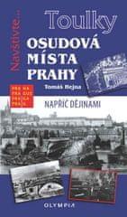 Hejna Tomáš: Toulky Osudová místa Prahy