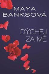 Banksová Maya: Dýchej za mě - V žáru bezpečí 4