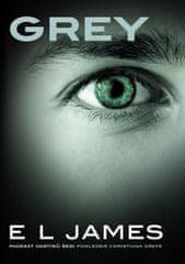 James E. L.: Grey - Padesát odstínů šedi pohledem Christiana Greye
