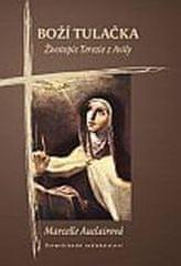 Auclairová Marcelle: Boží tulačka - Životopis Terezie z Avily