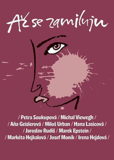 Soukupová Petra, Viewegh Michal, Geisler: Až se zamiluju