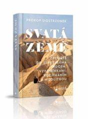 Siostrzonek Prokop: Svatá země - Z pouště do Jeruzaléma srdcem, vzpomínkami, rozjímáním a modlitbou