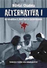 """Chadima Mikoláš: Alternatina I. - Od rekvalifikací k """"Nové"""" vlně se starým obsahem"""