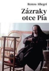 Allegri Renzo: Zázraky otce Pia