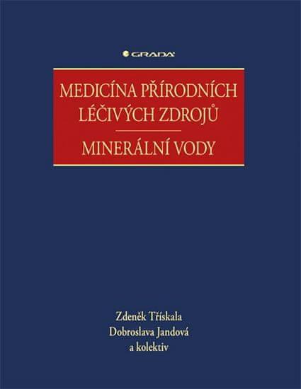 Třískala Zdeněk, Jandová Dobroslava,: Medicína přírodních léčivých zdrojů - Minerální vody