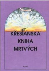 kolektiv autorů: Křesťanská kniha mrtvých