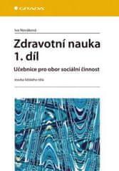 Nováková Iva: Zdravotní nauka 1.díl - Učebnice pro obor sociální činnost