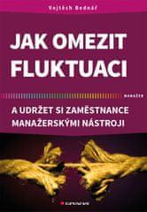 Bednář Vojtěch: Jak omezit fluktuaci a udržet si zaměstnance manažerskými nástroji