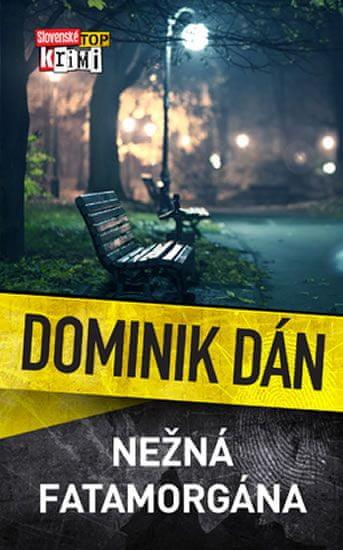 Dán Dominik: Nežná fatamorgána