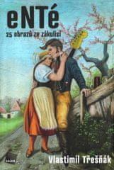 Třešňák Vlastimil: eNTé 25 obrazů ze zákulisí