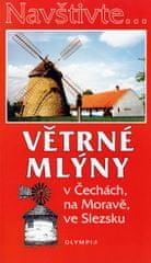 Hoňková Iva: Navštivte... Větrné mlýny v Čechách, na Moravě, ve Slezsku