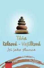 Keleová-Vasilková Táňa: Jsi jako slunce