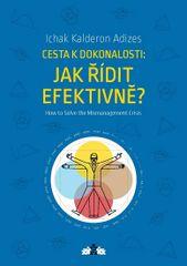 Adizes Ichak Kalderon: Jak řídit efektivně? / How to Solve the Mismanagement Crisis?