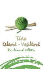 Keleová-Vasilková Táňa: Rodinné klbko