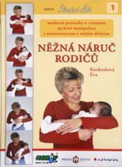 Kiedroňová Eva: Něžná náruč rodičů - moderní poznatky o významu správné manipulace s novorozencem a