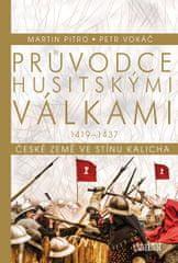 Pitro Martin, Vokáč Petr: Průvodce husitskými válkami