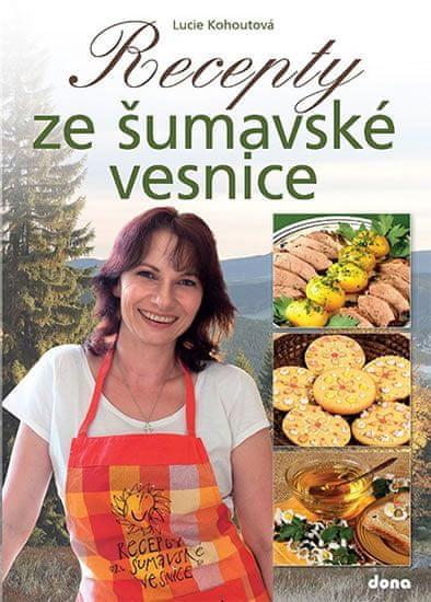 Kohoutová Lucie: Recepty ze šumavské vesnice