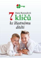 Burandová Dana: 7 klíčů ke šťastnému dítěti