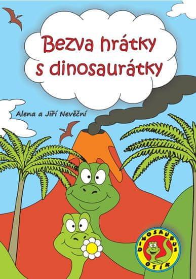 Nevěčná Alena, Nevěčný Jiří,: Bezva hrátky s dinosaurátky