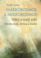 Steiner Rudolf: Makrokosmos a mikrokosmos - Velký a malý svět. Otázky duše, života a ducha