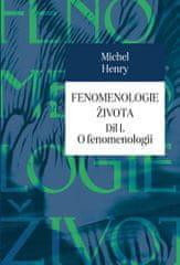 Henry Michel: Fenomenologie života I. - O fenomenologii