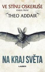Addair Theo: Na kraj světa
